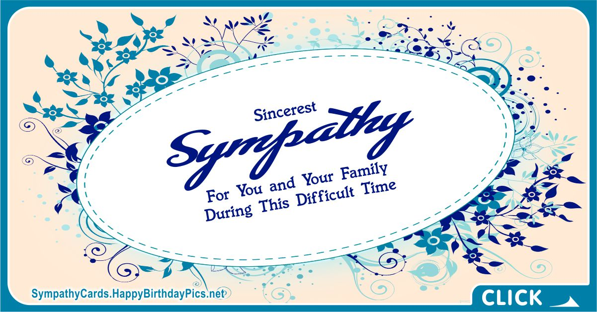 Sincerest Sympathy For You and Your Family
