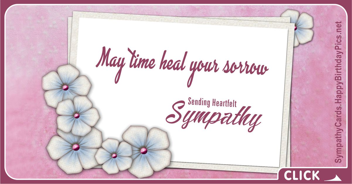 May Time Heal Your Sorrow - Heartfelt Sympathy