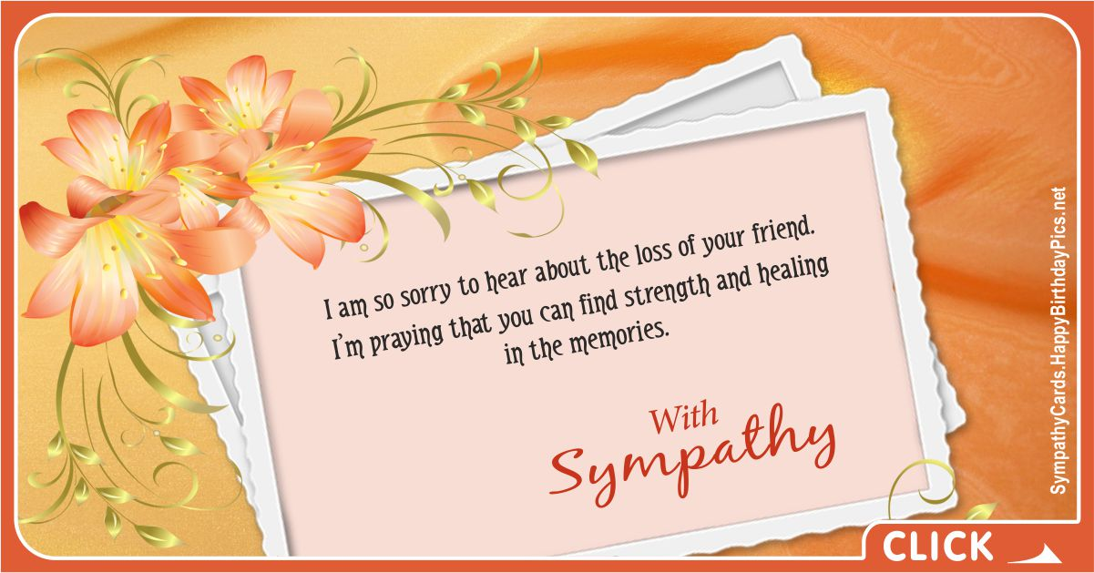 I Am So Sorry to Hear About the Loss of Your Friend - Condolence Message Card Equivalents